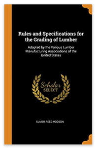 Rules and Specifications for the Grading of Lumber: Adopted by the Various Lumber Manufacturing Associations of the United States